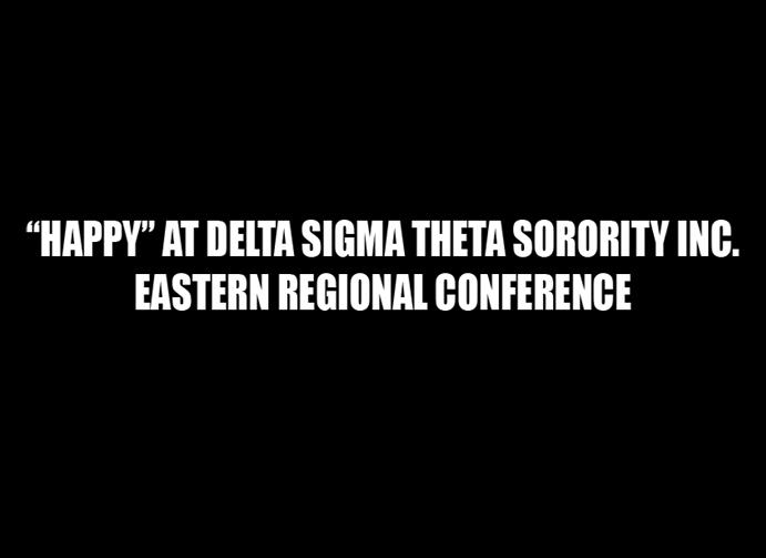 """Happy"" at the Eastern Regional Conference – Delta Sigma Theta Sorority, Inc."