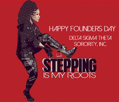 Stepping is My Roots – Happy Founders Day Delta Sigma Theta